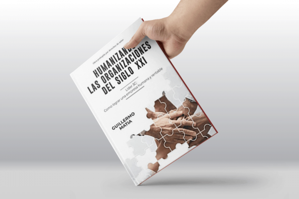 Humanizando las organizaciones del siglo XXI, libro de Guillermo Matia